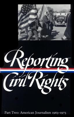 Reporting Civil Rights, Part Two: American Journalism 1963-1973 - Various, and Carson, Clayborne, Ph.D. (Editor)