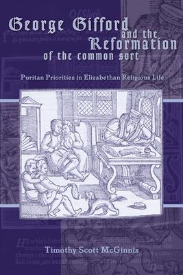 George Gifford & the Reformati - McGinnis, Timothy Scott