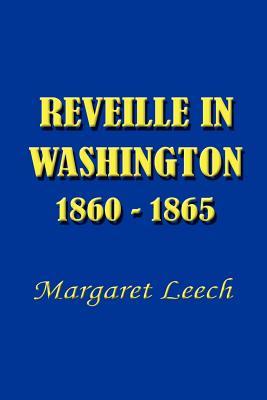 Reveille in Washington 1860-1865 - Leech, Margaret