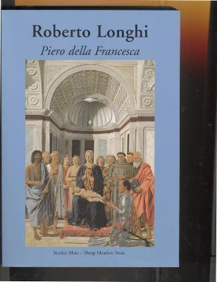 Piero Della Francesca - Longhi, Roberto, and Tabbat, David (Translated by)