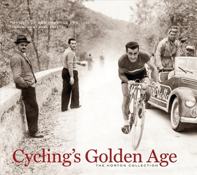 Cycling's Golden Age: Heroes of the Postwar Era, 1946-1967 - Mulholland, Owen, and Merckx, Eddy (Foreword by)