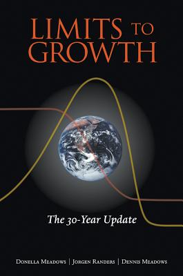 The Limits to Growth: The 30-Year Update - Meadows, Donella H, and Meadows, Dennis, and Randers, Jorgen