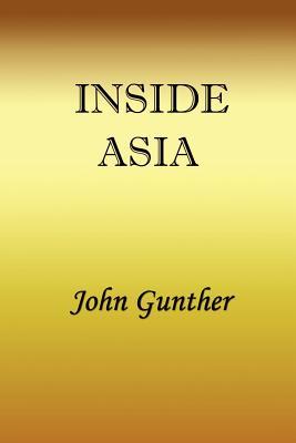 Inside Asia - Gunther, John