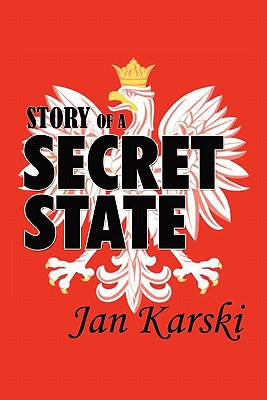 Story of a Secret State - Karski, Jan