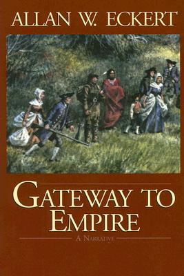 Gateway to Empire - Eckert, Allan W
