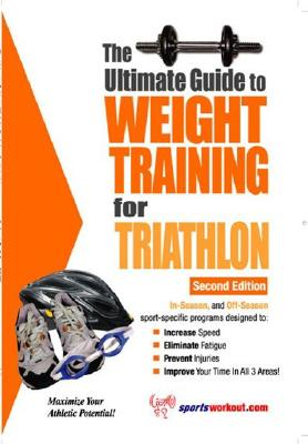 Ultimate Guide to Weight Training for Triathlon - Price, Robert G