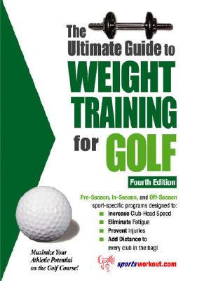The Ultimate Guide to Weight Training for Golf - Price, Robert G