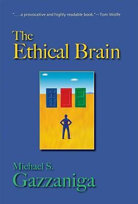 The Ethical Brain - Gazzaniga, Michael S