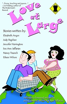 Love at Large - Jaffarian, Sue Ann, and Bagshaw, Judy, and Trausch, Nancy