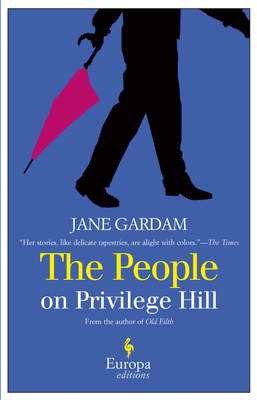 The People on Privilege Hill and Other Stories - Gardam, Jane