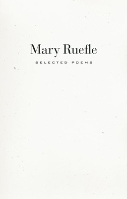 Selected Poems - Ruefle, Mary