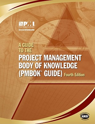 A Guide to the Project Management Body of Knowledge - Project Management Institute (Creator)