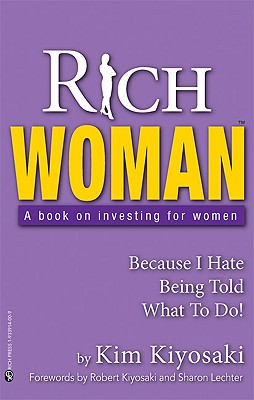 Rich Woman: A Book on Investing for Women-Because I Hate Being Told What to Do -