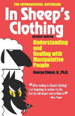 In Sheep's Clothing: Understanding and Dealing with Manipulative People - Simon, George K, Jr., Ph.D.