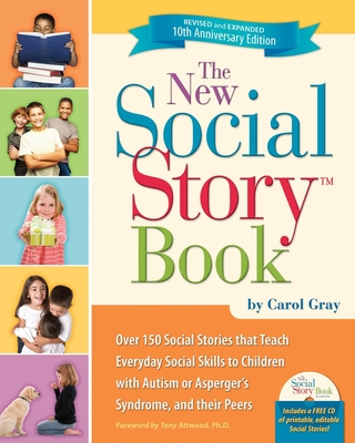 The New Social Story Book - Gray, Carol, and Attwood, Tony, PhD (Foreword by)