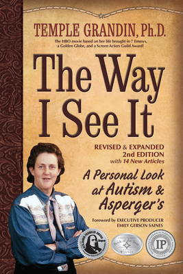 The Way I See It, Revised and Expanded 2nd Edition: A Personal Look at Autism and Asperger's - Grandin, Temple, PH.D., PH D