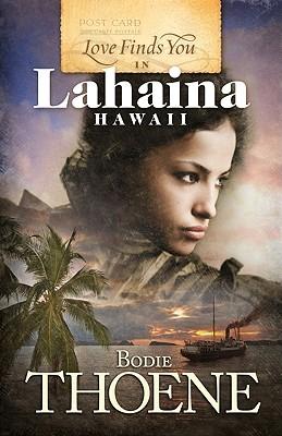 Love Finds You in Lahaina Hawaii - Thoene, Bodie, Ph.D.