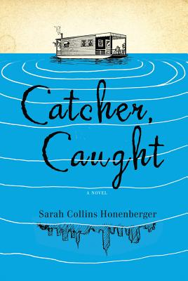 Catcher, Caught - Honenberger, Sarah Collins