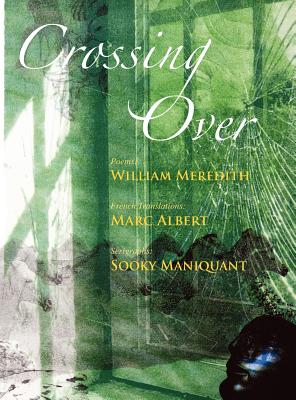 Crossing Over - Meredith, William, and Manquiant, Sooky (Illustrator), and Albert, Marc (Translated by)