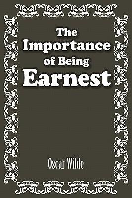 The Importance of Being Earnest - Wilde, Oscar