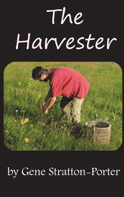The Harvester - Stratton-Porter, Gene
