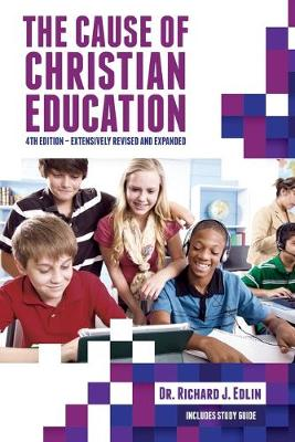 The Cause of Christian Education - Edlin, Richard J