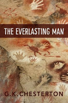 The Everlasting Man - Chesterton, G K, and McBride, Kathryn (Designer)