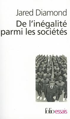 De L'Inegalite Parmi Les Societes - Diamond, Jared