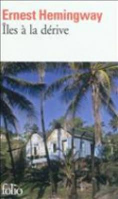 Iles a LA Derive - Hemingway, Ernest