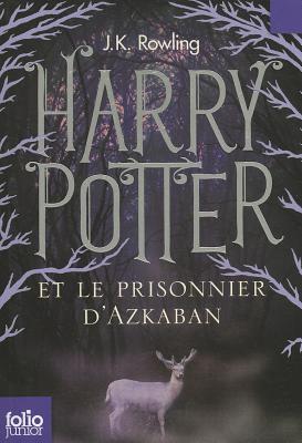 Harry Potter Et Le Prisonnier D'Azkaban - Rowling, J K, and Menard, Jean-Francois (Translated by)