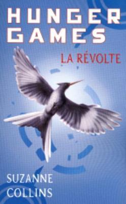 Hunger Games 3/LA Revolte - Collins, Suzanne