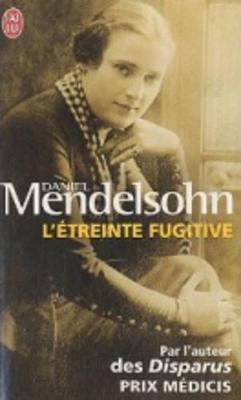 L'Etreinte Fugitive - Mendelsohn, Daniel