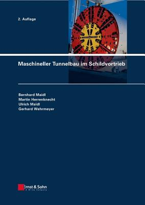 Maschineller Tunnelbau Im Schildvortrieb - Maidl, Bernhard, and Anheuser, Lothar, and Herrenknecht, Martin