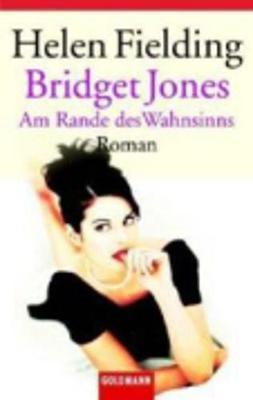 Bridget Jones: am Rande DES Wahnsinns - Fielding, Helen