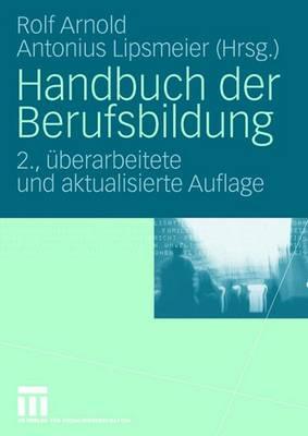 Handbuch Der Berufsbildung - Arnold, Rolf (Editor), and Lipsmeier, Antonius (Editor)