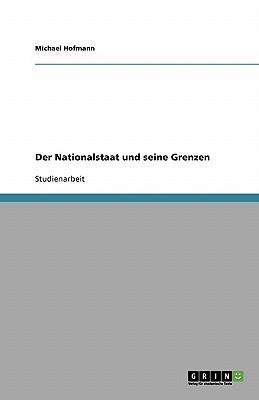 Der Nationalstaat Und Seine Grenzen - Hofmann, Michael