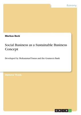 Social Business as a Sustainable Business Concept - Beck, Markus