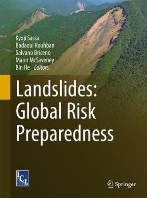 Landslides: Global Risk Preparedness - Sassa, Kyoji (Editor), and Rouhban, Badaoui (Editor), and Briceno, Salvano (Editor)