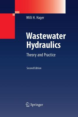 Wastewater Hydraulics: Theory and Practice - Hager, Willi H