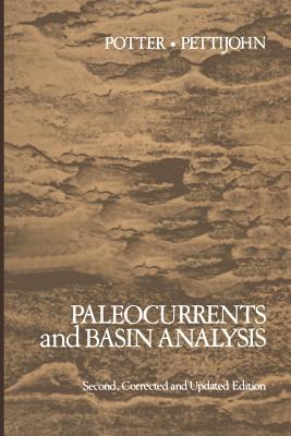 Paleocurrents and Basin Analysis - Potter, P E, and Pettijohn, F J