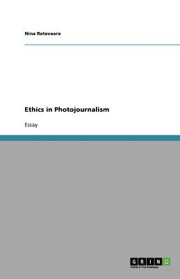 Ethics in Photojournalism - Ratavaara, Nina