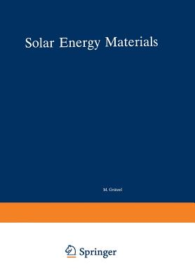 Solar Energy Materials - Gratzel, M (Contributions by)