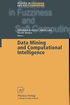 Data Mining and Computational Intelligence - Kandel, Abraham (Editor), and Last, Mark (Editor), and Bunke, Horst (Editor)