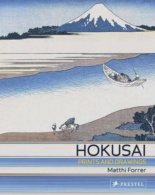 Hokusai: Prints and Drawings - Forrer, Matthi (Editor)
