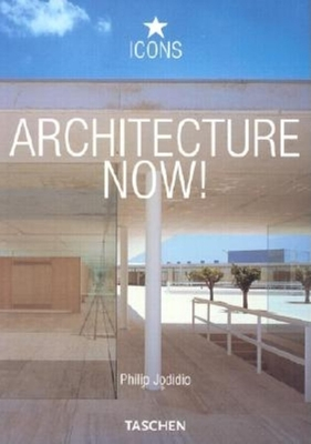 Architecture Now! - Jodidio, Philip (Editor)
