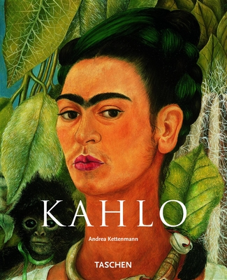 Frida Kahlo: 1907-1954 Pain and Passion - Kettenmann, Andrea