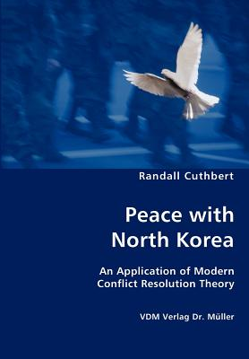 Peace with North Korea - Cuthbert, Randall, PhD