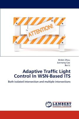 Adaptive Traffic Light Control in Wsn-Based Its - Zhou, Binbin, and Cao, Jiannong, and Li, Bai