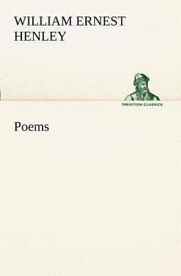 Poems - Henley, William Ernest