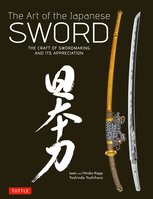 Art of the Japanese Sword: the Craft of Swordmaking and Its Appreciation - Yoshihara, Yoshindo